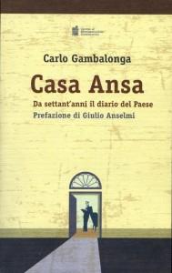 Casa Ansa da settan'anni il diario del Paese di Carlo Gambalonga Prefazione di Giulio Anselmi